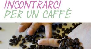 """""""le cose vere della vita non si studiano né si imparano ma si incontrano... davanti ad un caffè"""""""